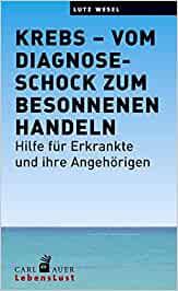 """Lutz Wesel """"Krebs – Vom Diagnoseschock zum besonnenen Handeln. Hilfe für Erkrankte und ihre Angehörigen"""", Cover, Buch"""